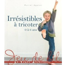 IRRESISTIBLES A TRICOTER